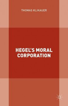 Hegel's Moral Corporation 2016 av Thomas Klikauer (Innbundet)