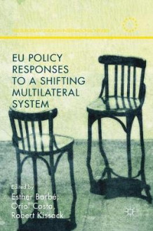 EU Policy Responses to a Shifting Multilateral System 2016 (Innbundet)