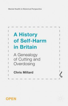 A History of Self Harm in Britain 2015 av Chris Millard (Heftet)