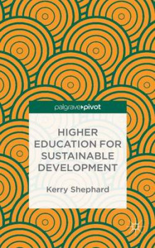 Higher Education for Sustainable Development 2015 av Kerry Shephard og Mike Horsley (Innbundet)