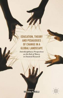 Education, Theory and Pedagogies of Change in a Global Landscape 2016 (Innbundet)