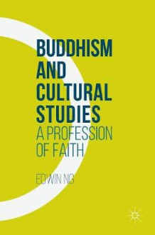 Buddhism and Cultural Studies 2016 av Edwin Ng (Innbundet)