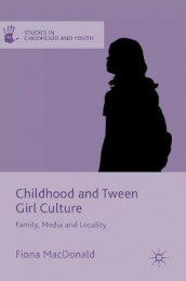 Childhood and Tween Girl Culture av Fiona MacDonald (Innbundet)