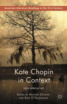 Kate Chopin in Context 2015 (Innbundet)