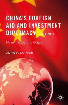 China's Foreign Aid and Investment Diplomacy, Volume I av John F. Copper (Innbundet)