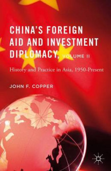 China's Foreign Aid and Investment Diplomacy, Volume II av John F. Copper (Innbundet)