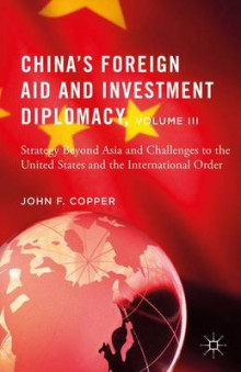 China's Foreign Aid and Investment Diplomacy, Volume III av John F. Copper (Innbundet)