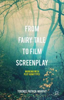 From Fairy Tale to Film Screenplay av Terence Patrick Murphy (Innbundet)