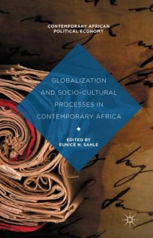 Globalization and Socio-Cultural Processes in Contemporary Africa av Eunice N. Sahle (Innbundet)