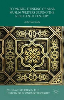 Economic Thinking of Arab Muslim Writers During the Nineteenth Century 2015 av Abdul Azim Islahi (Innbundet)