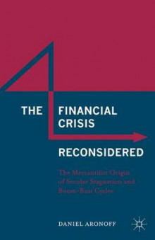 The Financial Crisis Reconsidered 2016 av Daniel Aronoff (Innbundet)