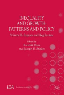 Inequality and Growth: Patterns and Policy 2016: Regions and Regularities Volume 2 (Innbundet)