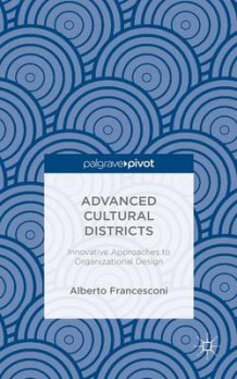 Advanced Cultural Districts 2015 av Alberto Francesconi og Tate Adams (Innbundet)