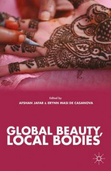 Global Beauty, Local Bodies 2013 (Heftet)