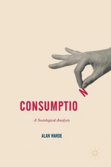Consumption av Alan Warde (Innbundet)