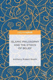Islamic Philosophy and the Ethics of Belief av Anthony Robert Booth (Innbundet)