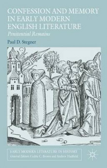 Confession and Memory in Early Modern English Literature 2016 av Paul D. Stegner (Innbundet)