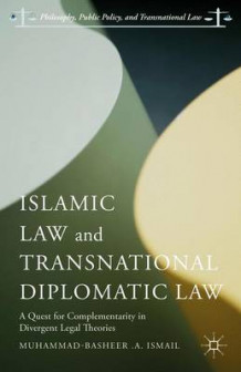 Islamic Law and Transnational Diplomatic Law av Muhammad-Basheer .A. Ismail (Innbundet)