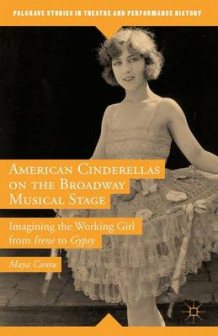 American Cinderellas on the Broadway Musical Stage 2015 av Maya Cantu (Innbundet)