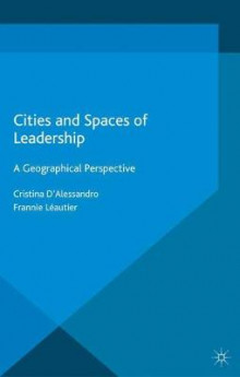 Cities and Spaces of Leadership av Cristina D'Alessandro og Frannie Leautier (Innbundet)