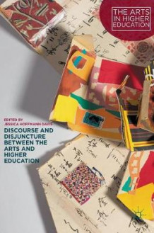 Discourse and Disjuncture between the Arts and Higher Education (Innbundet)