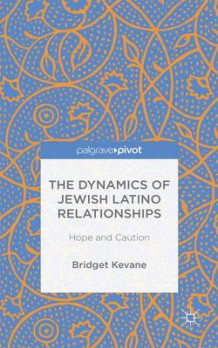 Dynamics of Jewish Latino Relationships 2015 av Bridget Kevane (Innbundet)