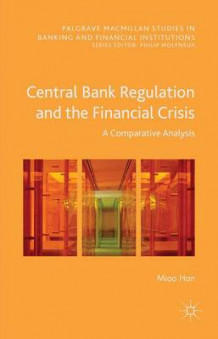 Central Bank Regulation and the Financial Crisis 2016 av Miao Han (Innbundet)
