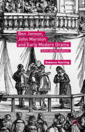 Ben Jonson, John Marston and Early Modern Drama 2016