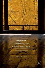 Omslag - Migration, Whiteness, and Cosmopolitanism 2016