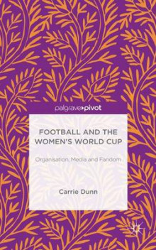FIFA Womenaes World Cup 2015 av Carrie Dunn (Innbundet)