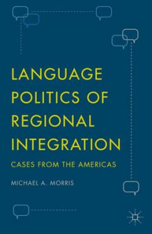 Language Politics of Regional Integration 2015 av Michael A. Morris (Innbundet)