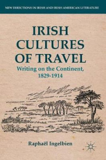 Irish Cultures of Travel 2016 av Raphael Ingelbien (Innbundet)