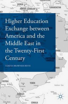 Higher Education Exchange Between America and the Middle East Through the Twentieth Century 2090 av Teresa Brawner Bevis (Innbundet)
