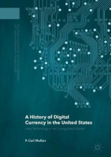 Omslag - A History of Digital Currency in the United States 2016