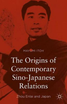 The Origins of Contemporary Sino-Japanese Relations 2015 av Mayumi Itoh (Innbundet)