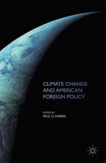 Climate Change and American Foreign Policy 2001 av Paul G. Harris (Heftet)