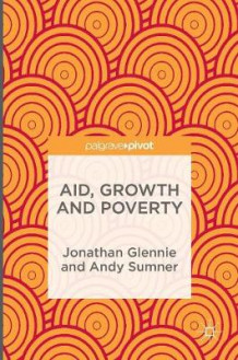 Aid, Growth and Poverty 2016 av Jonathan Glennie og Andy Sumner (Innbundet)