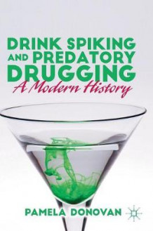 Drink Spiking and Predatory Drugging 2016 av Pamela Donovan (Innbundet)