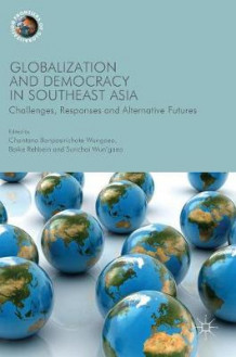 Globalization and Democracy in Southeast Asia (Innbundet)