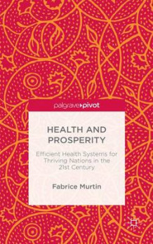 Health and Prosperity 2016 av Fabrice Murtin (Innbundet)