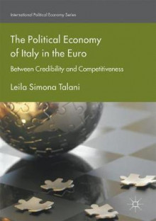 The Political Economy of Italy in the Euro av Leila Simona Talani (Innbundet)