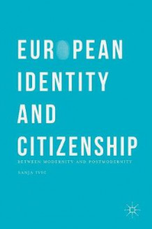 European Identity and Citizenship 2016 av Sanja Ivic (Innbundet)