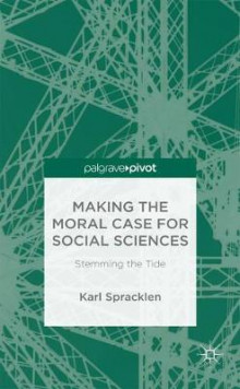 Making the Moral Case for Social Sciences 2015 av Karl Spracklen (Innbundet)