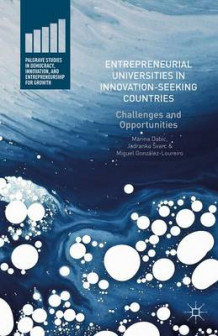 Entrepreneurial Universities in Innovation-Seeking Countries 2016 av Marina Dabic, Jadranka Svarc og Miguel Gonzalez-Loureiro (Innbundet)