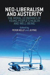 Omslag - Neoliberalism, Austerity, and the Moral Economies of Young People's Health and Well-Being 2017