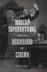Omslag - The Modern Supernatural and the Beginnings of Cinema