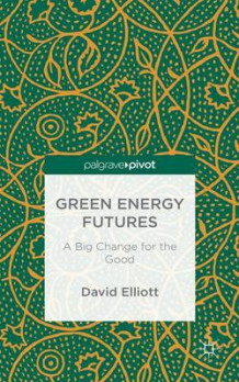 Green Energy Futures: A Big Change for the Good av David Elliott (Innbundet)