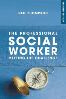 The Professional Social Worker 2017 av Neil Thompson (Heftet)