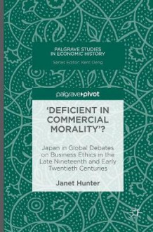 'Deficient in Commercial Morality' 2016 av Janet Hunter (Innbundet)