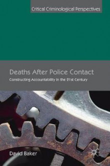 Deaths After Police Contact av David Baker (Innbundet)